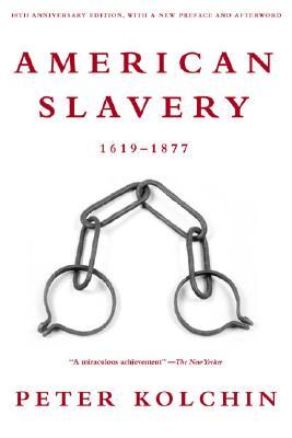 American Slavery 1619-1877 By Kolchin, Peter