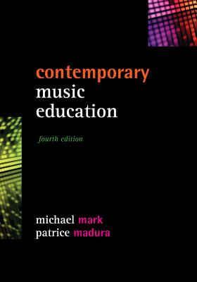 Contemporary Music Education By Mark, Michael L./ Madura, Patrice