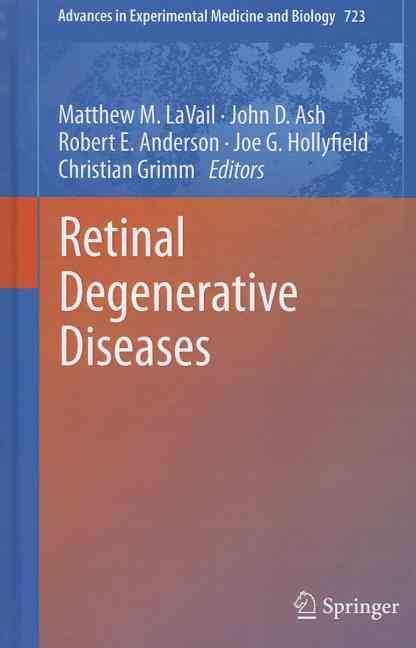 Retinal Degenerative Diseases By Lavail, Matthew (EDT)/ Ash, John (EDT)/ Anderson, Robert E. (EDT)/ Hollyfield, Joe G. (EDT)/ Grimm, Christian (EDT)
